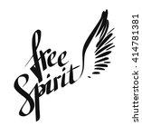 "hand written ""free spirit"".... | Shutterstock .eps vector #414781381"