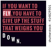 it you want to fly give up... | Shutterstock .eps vector #414829501