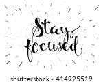 stay focused inspirational... | Shutterstock .eps vector #414925519