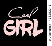 cool girl slogan graphic for t... | Shutterstock .eps vector #415283341