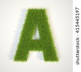 grass letter a 3d illustration | Shutterstock . vector #415445197