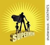 supermom burst design. eps 10... | Shutterstock .eps vector #415474471