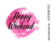 happy weekend text over... | Shutterstock .eps vector #415508701