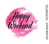 happy weekend text over...   Shutterstock .eps vector #415508701