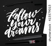 follow your dreams.... | Shutterstock .eps vector #415579015