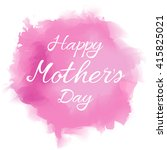 happy mother's day calligraphic ... | Shutterstock .eps vector #415825021