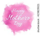 happy mother's day calligraphic ... | Shutterstock .eps vector #415825021