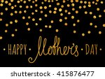 gold textured happy mothers day ... | Shutterstock .eps vector #415876477