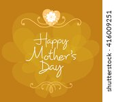 lettering happy mothers day.... | Shutterstock .eps vector #416009251