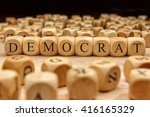 democrat word written on wood... | Shutterstock . vector #416165329