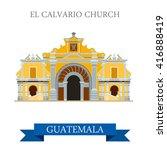 El Calvario Church In Guatemal...