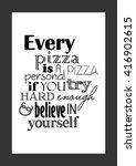 pizza quote. food inspiring... | Shutterstock .eps vector #416902615