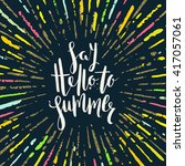 say hello to summer   summer... | Shutterstock .eps vector #417057061