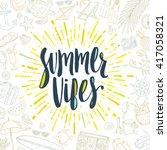 summer vibes   summer... | Shutterstock .eps vector #417058321