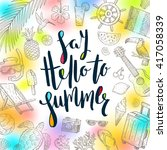 say hello to summer   summer... | Shutterstock .eps vector #417058339