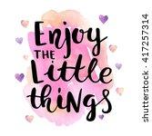 enjoy the little things. vector ... | Shutterstock .eps vector #417257314