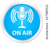 on air  mic icon  cyan blue... | Shutterstock . vector #417389521