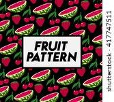 vector fruits pattern. | Shutterstock .eps vector #417747511