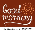 good morning   lettering ... | Shutterstock .eps vector #417763957