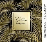 gold palm leaves. summer time.... | Shutterstock .eps vector #417765199