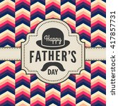 vintage happy fathers day card... | Shutterstock .eps vector #417857731