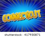 connecticut   comic book style...   Shutterstock .eps vector #417930871