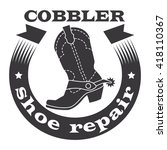 Cobbler  Shoe Repair. Cowboy...