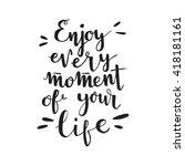 handwritten phrase enjoy every... | Shutterstock .eps vector #418181161