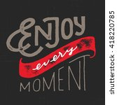 enjoy every moment. vintage... | Shutterstock .eps vector #418220785