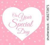 on your special day. romantic... | Shutterstock .eps vector #418272871