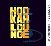 """hookah lounge"" hand painted... | Shutterstock .eps vector #418352797"