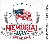 memorial day weekend greeting... | Shutterstock .eps vector #418430047
