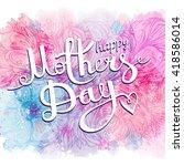 happy mothers day.... | Shutterstock .eps vector #418586014