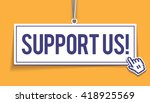 support us  hanging sign ... | Shutterstock .eps vector #418925569