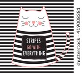 cute cat with quote stripes go...   Shutterstock .eps vector #419008381