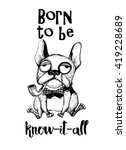 born to be know it all. dog t... | Shutterstock .eps vector #419228689