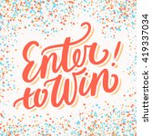 enter to win. | Shutterstock .eps vector #419337034