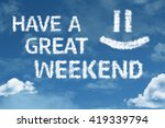 have a great weekend cloud word ... | Shutterstock . vector #419339794