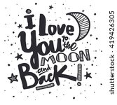 i love you to the moon and back.... | Shutterstock .eps vector #419426305