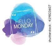 hello monday | Shutterstock .eps vector #419823607