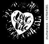 love is life concept hand... | Shutterstock .eps vector #419869081