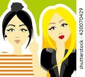 fashion girls | Shutterstock .eps vector #420070429