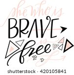 she who is brave is free | Shutterstock .eps vector #420105841