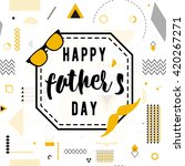 happy fathers day wishes vector ... | Shutterstock .eps vector #420267271