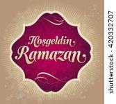 welcome ramadan  turkish ... | Shutterstock .eps vector #420332707