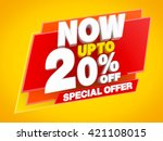 now up to 20   off special... | Shutterstock . vector #421108015