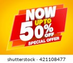 now up to 50   off special... | Shutterstock . vector #421108477