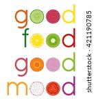 'good food good mood'... | Shutterstock .eps vector #421190785