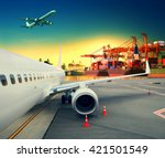 plane and logistic ship port  | Shutterstock . vector #421501549