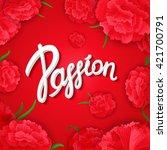 """passion"". bright  passionate ... | Shutterstock .eps vector #421700791"